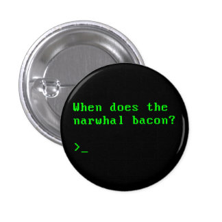 When Does the Narwhal Bacon VGA Reddit Question 3 Cm Round Badge