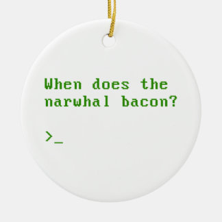 When Does the Narwhal Bacon VGA Reddit Question Round Ceramic Decoration