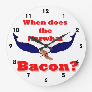 When does the Narwhal bacon Wall Clocks