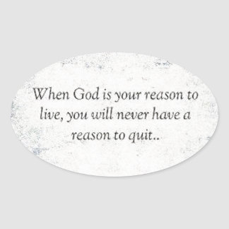 When God is Your Reason to Live Oval Sticker