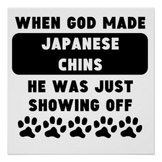 When God Made Japanese Chins Poster