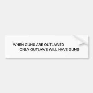 WHEN GUNS ARE OUTLAWED BUMPER STICKER