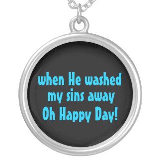 when he washed my sins away oh happy day! Necklace