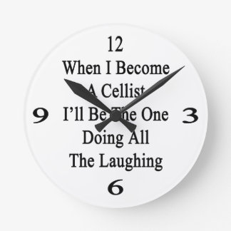 When I Become A Cellist I'll Be The One Doing All Wallclocks