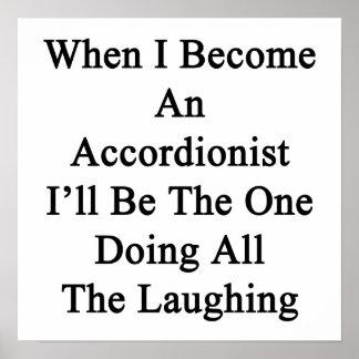 When I Become An Accordionist I'll Be The One Doin Print