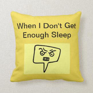 When I Don't Get Enough Sleep Pillow