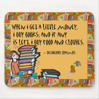 When I get a little money I buy books Mouse Mats