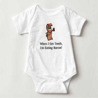 When I Get Teeth I'm Eating Bacon  Baby T-shirt