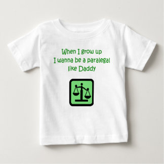 When I Grow Up I wanna be a Paralegal like Daddy B Tee Shirt