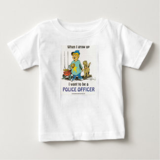 When i grow up, i wanna be a police officer. baby T-Shirt