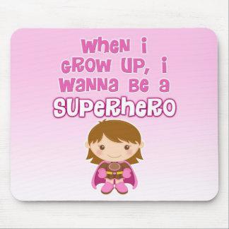 When I Grow Up, I Wanna Be a Superhero Mouse Pad