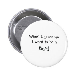 When I grow up I want to be a Bard 6 Cm Round Badge