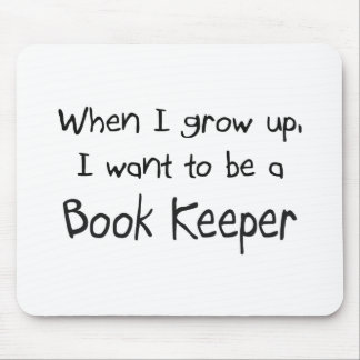 When I grow up I want to be a Book Keeper Mouse Mats
