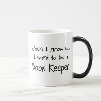 When I grow up I want to be a Book Keeper Mug
