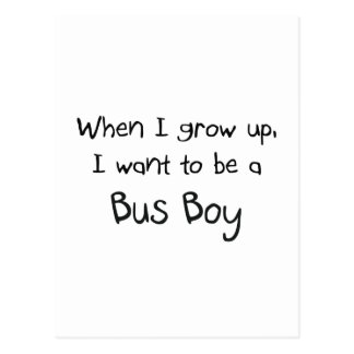 When I grow up I want to be a Bus Boy Postcard
