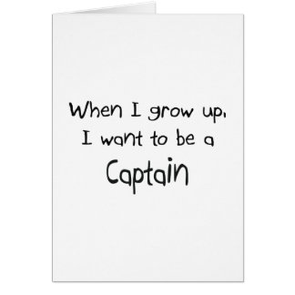 When I grow up I want to be a Captain Card