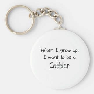 When I grow up I want to be a Cobbler Basic Round Button Key Ring