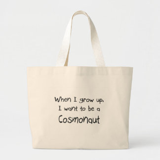 When I grow up I want to be a Cosmonaut Tote Bags