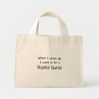 When I grow up I want to be a District Nurse Mini Tote Bag