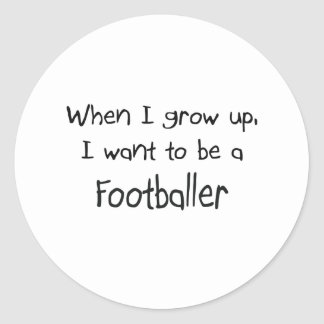 When I grow up I want to be a Footballer Sticker