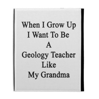 When I Grow Up I Want To Be A Geology Teacher Like iPad Cases