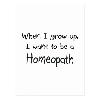 When I grow up I want to be a Homeopath Postcard