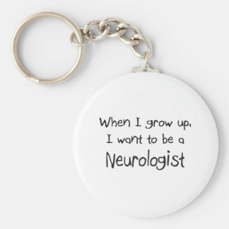 When I grow up I want to be a Neurologist Basic Round Button Key Ring