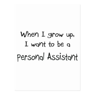 When I grow up I want to be a Personal Assistant Postcard