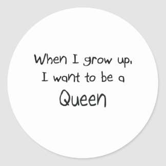 When I grow up I want to be a Queen Sticker