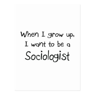When I grow up I want to be a Sociologist Postcard