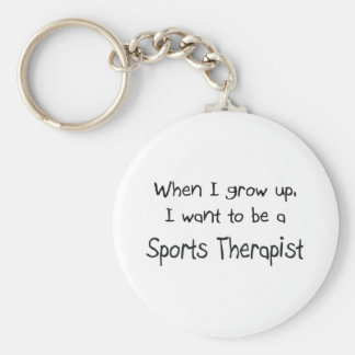 When I grow up I want to be a Sports Therapist Key Ring