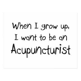 When I grow up I want to be an Acupuncturist Post Cards