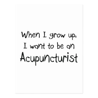 When I grow up I want to be an Acupuncturist Postcard