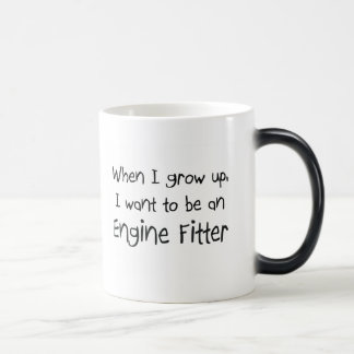 When I grow up I want to be an Engine Fitter Mug