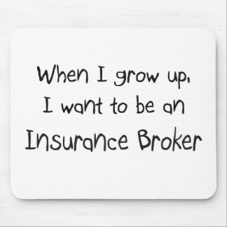 When I grow up I want to be an Insurance Broker Mouse Mat