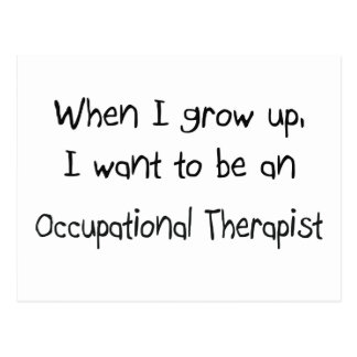 When I grow up I want to be an Occupational Therap Postcard