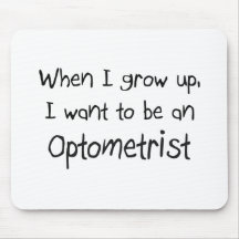 When I grow up I want to be an Optometrist Mouse Pads