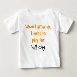When I grow up, I want to play for Hull City T Shirt