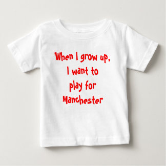 When I grow up, I want to play for Manchester Shirt