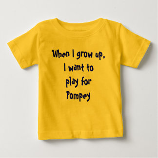 When I grow up, I want to play for Pompey Infant T-Shirt