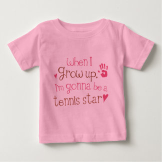 When I Grow Up Im Gonna Be A Tennis Star Baby T-Shirt