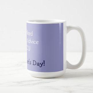 When I need really good advice Basic White Mug