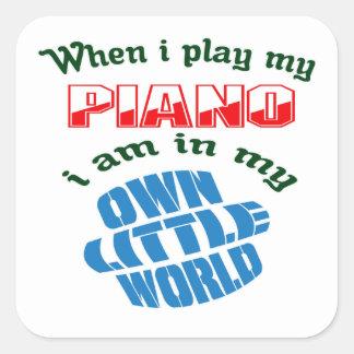 When I Play My Piano. Square Sticker