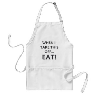 When I take this off... Standard Apron