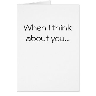 When I think about you... Card
