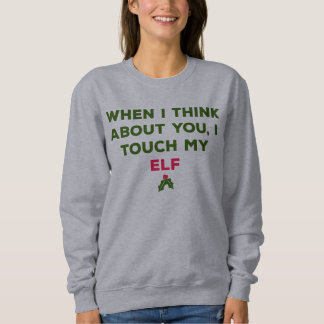 When I Think About You Xmas Sweatshirt