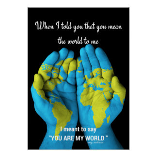 When I told you that you mean the world Poster