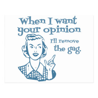 When I Want Your Opinion I ll Remove The Gag Blue Post Cards