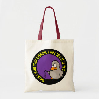 When I want your opinion I'll tell you Budget Tote Bag