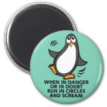 When in Danger or in Doubt  Funny Penguin Graphic 6 Cm Round Magnet
